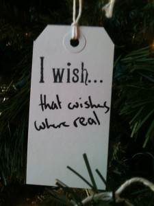 I wish wishes where real